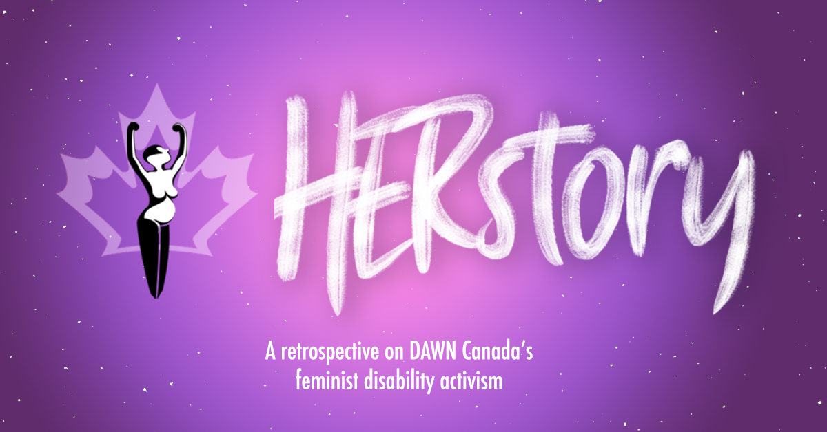 HERstory: A retrospective on DAWN's feminist disability activism